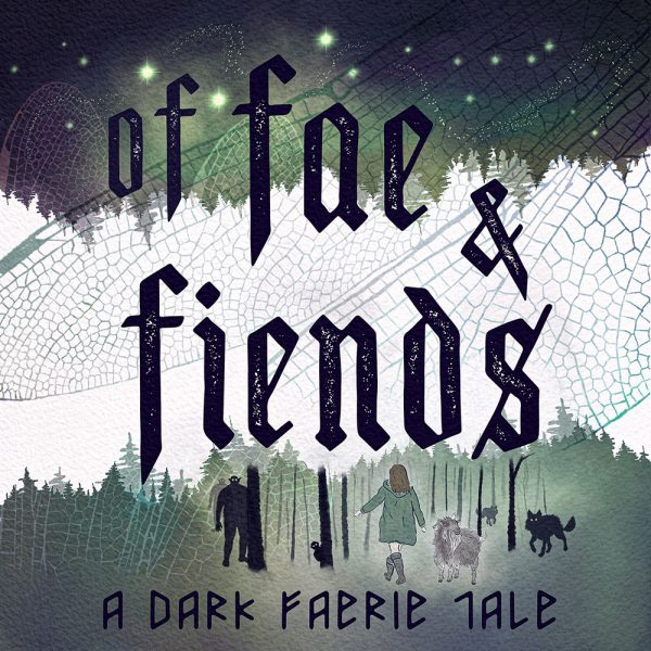 Of Fae & Fiends Audio Drama